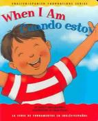 When I Am/Cuando Estoy (English-Spanish Foundations) [Board book]