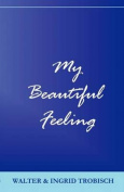 My Beautiful Feeling