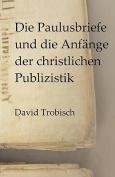 Die Paulusbriefe Und Die Anfnge Der Christlichen Publizistik