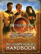 Serenity Big Damn Heroes Handbook