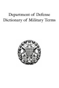 Department of Defense Dictionary of Military Terms