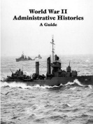 World War II Administrative Histories