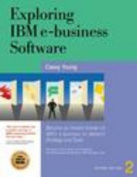 Exploring IBM E-Business Software