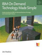 IBM on Demand Technology Made Simple