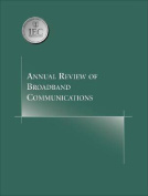 Annual Review of Broadband Communications