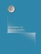 Delivering the Promise of IPTV
