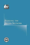 Evolving the Access Network