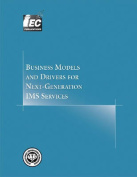 Business Models and Drivers for Next-generation IMS Services
