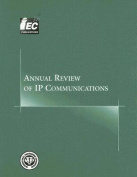 Annual Review of IP Communications