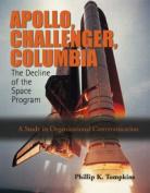 Apollo, Challenger, and Columbia
