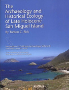 The Archaeology and Historical Ecology of Late Holocene San Miguel Island