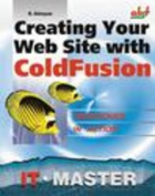 Creating Your Web Site with Coldfusion