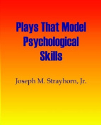 Plays That Model Psychological Skills