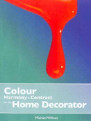 Advances in Colour Harmony and Contrast for the Home Decorator