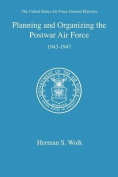 Planning and Organizing the Postwar Air Force