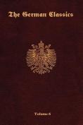 The German Classics-Volume 6