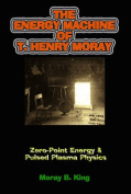 The Energy Machine of T. Henry Moray