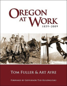 Oregon at Work: 1859-2009