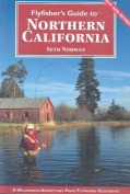 Flyfisher's Guide to Northern California (Revised)