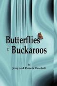 Butterflies to Buckaroos