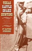 Texas Rattlesnake Hunting