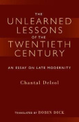 The Unlearned Lessons of the Twentieth Century