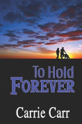 To Hold Forever