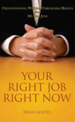 Your Right Job, Right Now