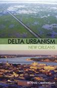 Delta Urbanism: New Orleans