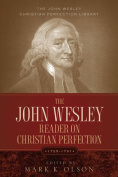 The John Wesley Reader on Christian Perfection.