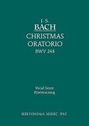 Christmas Oratorio, Bwv 248 - Vocal Score [GER]