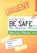 How to Be Safe... No Matter What
