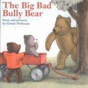 Big Bad Bully Bear