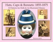 Hats, Caps & Bonnets 1855-1875
