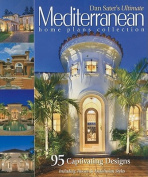 Dan Sater's Ultimate Mediterranean Home Plans Collection