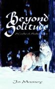 Beyond Solitude, a Cache of Alaska Tales