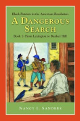A Dangerous Search, Black Patriots in the American Revolution Book One