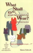 What Shall the Redeemed Wear? (With Study Questions)