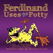 Ferdinand Uses the Potty