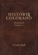 History of the State of Colorado - Vol. I