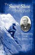 The Snow-Shoe Itinerant - An Autobiography