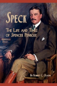 Speck - The Life and Times of Spencer Penrose