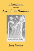 Liberalism and the Age of the Woman