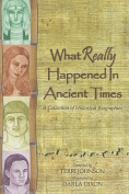 What Really Happened in Ancient Times