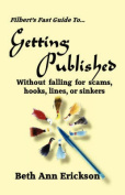 Filbert's Fast Guide to Getting Published