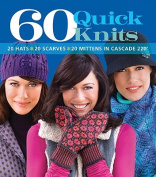 60 Quick Knits in Cascade 220