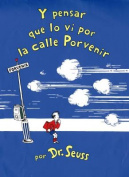 Y Pensar Que Lo Vi Por La Calle Porvenir [Spanish]