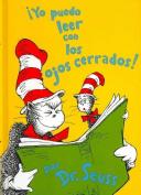 Yo Puedo Leer Con los Ojos Cerrados! = I Can Read with My Eyes Shut! [Spanish]