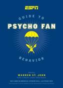 ESPN Guide to Psycho Fan Behavior
