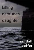 Killing Neptune's Daughter